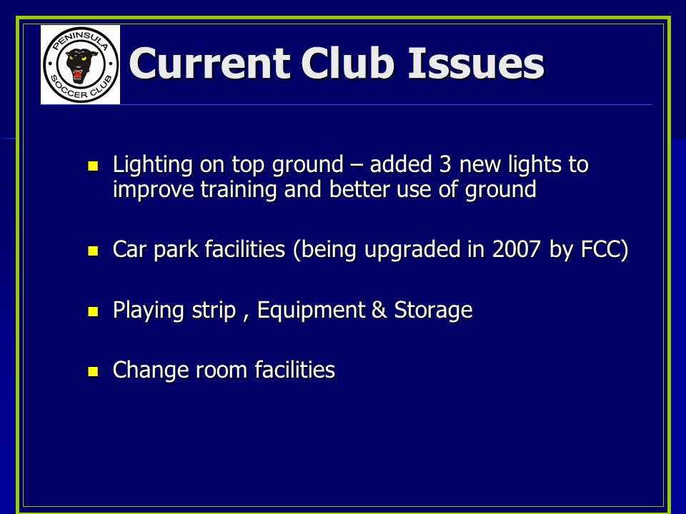 Current Club Issues Lighting on top ground – added 3 new lights to improve training and better use of ground Lighting on top ground – added 3 new ligh