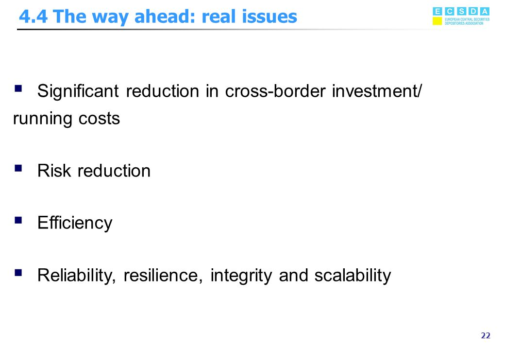 Marzo 2002 22 4.4 The way ahead: real issues  Significant reduction in cross-border investment/ running costs  Risk reduction  Efficiency  Reliabi