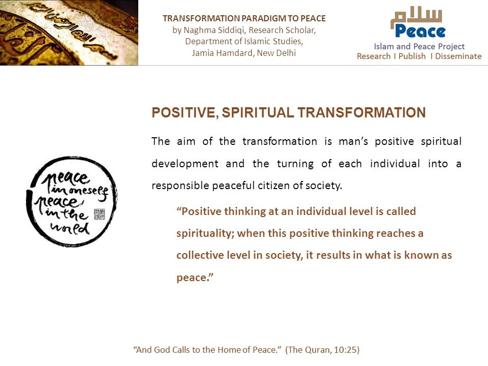 The aim of the transformation is man's positive spiritual development and the turning of each individual into a responsible peaceful citizen of societ