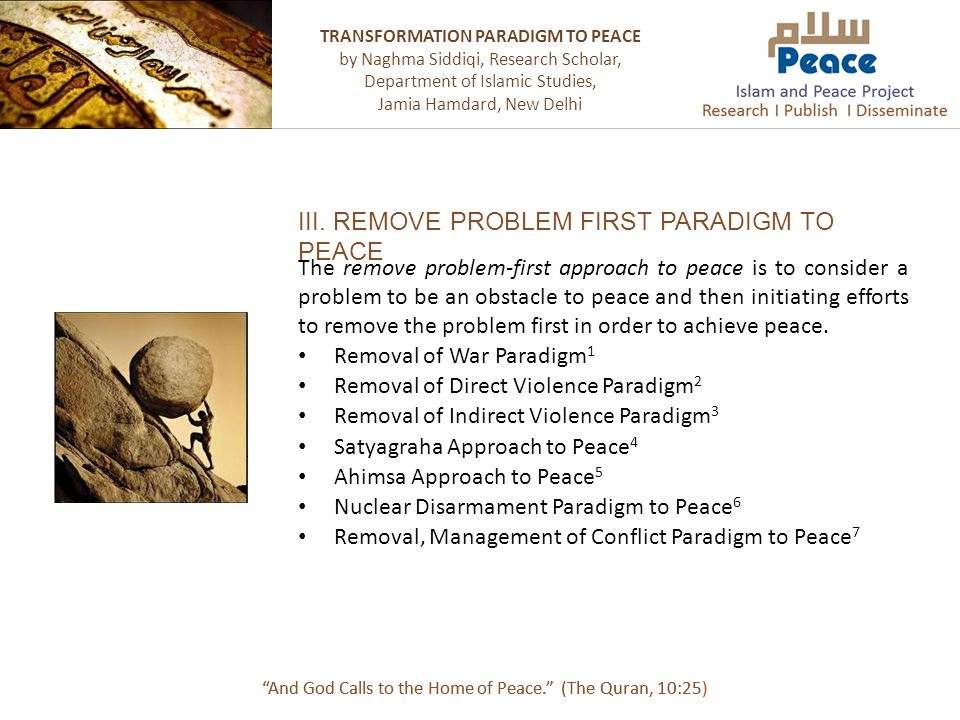 The remove problem-first approach to peace is to consider a problem to be an obstacle to peace and then initiating efforts to remove the problem first