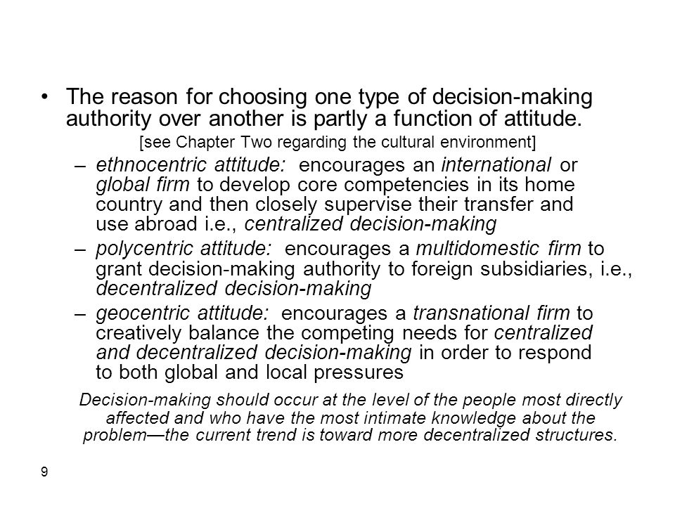 9 The reason for choosing one type of decision-making authority over another is partly a function of attitude.