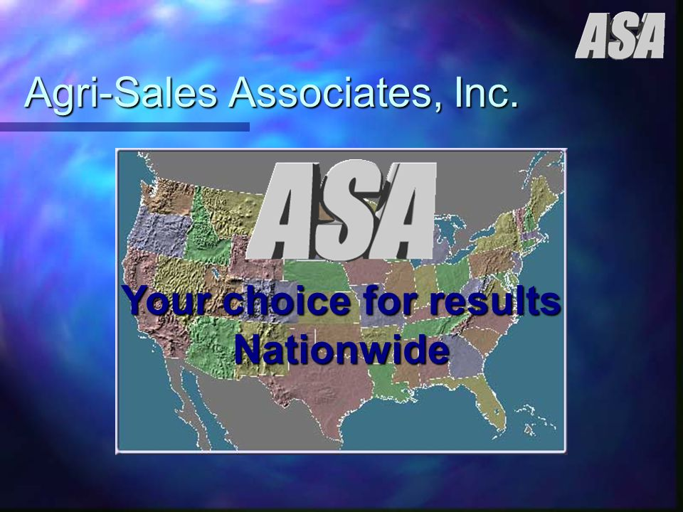 Agri-Sales Associates, Inc. Your choice for results Nationwide