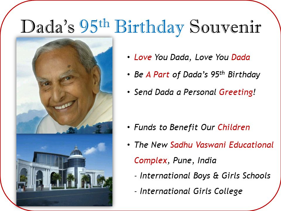 Dada's 95 th Birthday Souvenir Love You Dada, Love You Dada Be A Part of Dada's 95 th Birthday Send Dada a Personal Greeting.