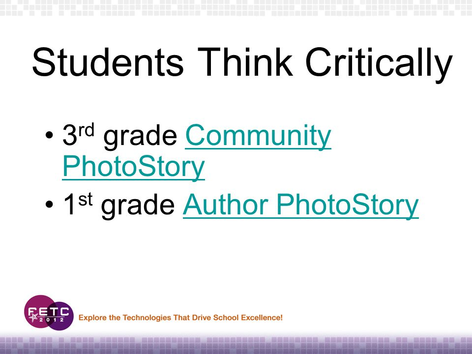 Students Think Critically 3 rd grade Community PhotoStoryCommunity PhotoStory 1 st grade Author PhotoStoryAuthor PhotoStory