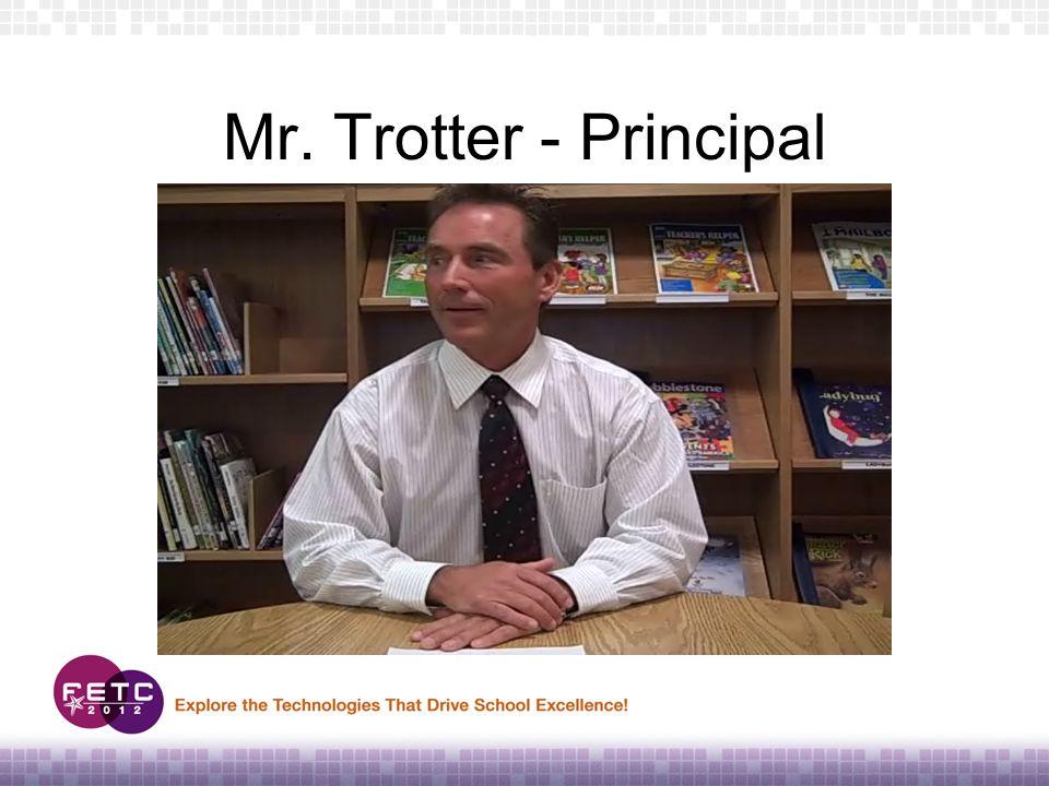 Mr. Trotter - Principal