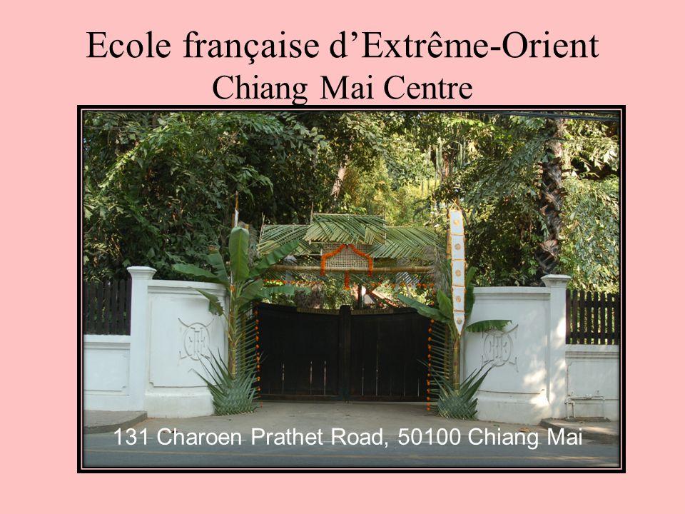Ecole française d'Extrême-Orient Chiang Mai Centre 131 Charoen Prathet Road, 50100 Chiang Mai