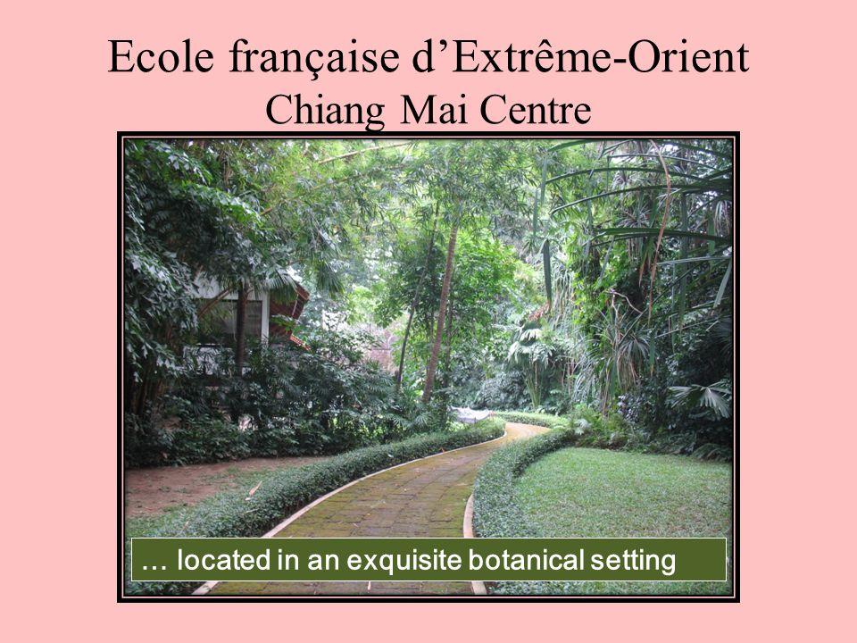 Ecole française d'Extrême-Orient Chiang Mai Centre … located in an exquisite botanical setting