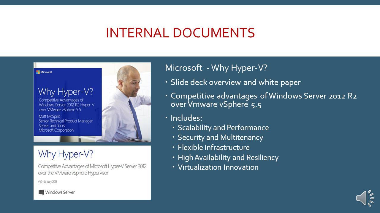 Vmware Technical and Business White Papers  Five separate white papers  Includes  Executive Summary  Detailed Findings  Product information and enhancements  Business Benefits of Virtualization  Organizational issues positively impacted by virtualization INTERNAL DOCUMENTS