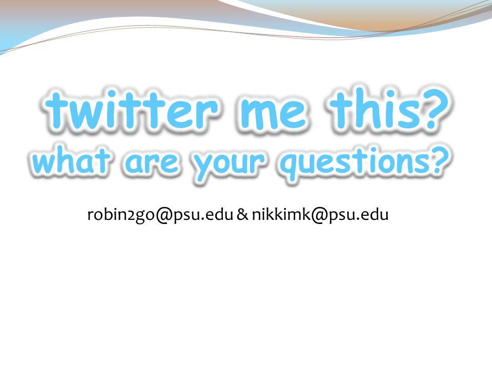robin2go@psu.edu & nikkimk@psu.edu