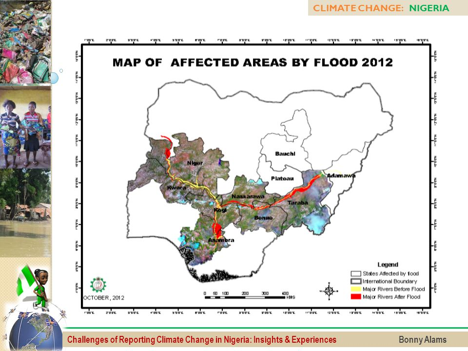 Challenges of Reporting Climate Change in Nigeria: Insights & Experiences Bonny Alams CLIMATE CHANGE: NIGERIA