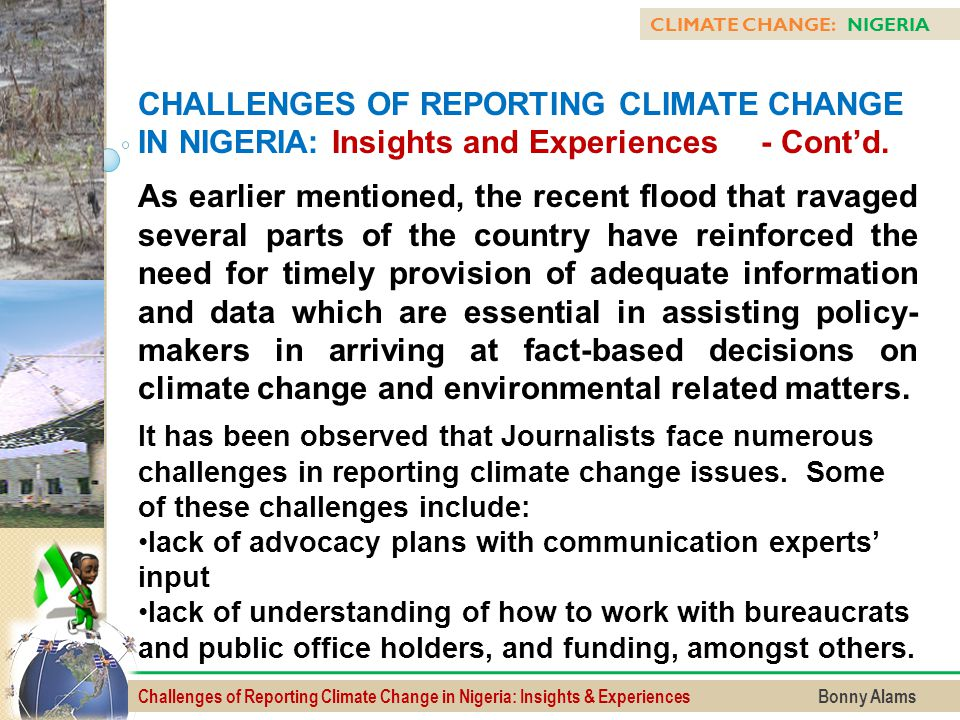 Challenges of Reporting Climate Change in Nigeria: Insights & Experiences Bonny Alams CLIMATE CHANGE: NIGERIA CHALLENGES OF REPORTING CLIMATE CHANGE I