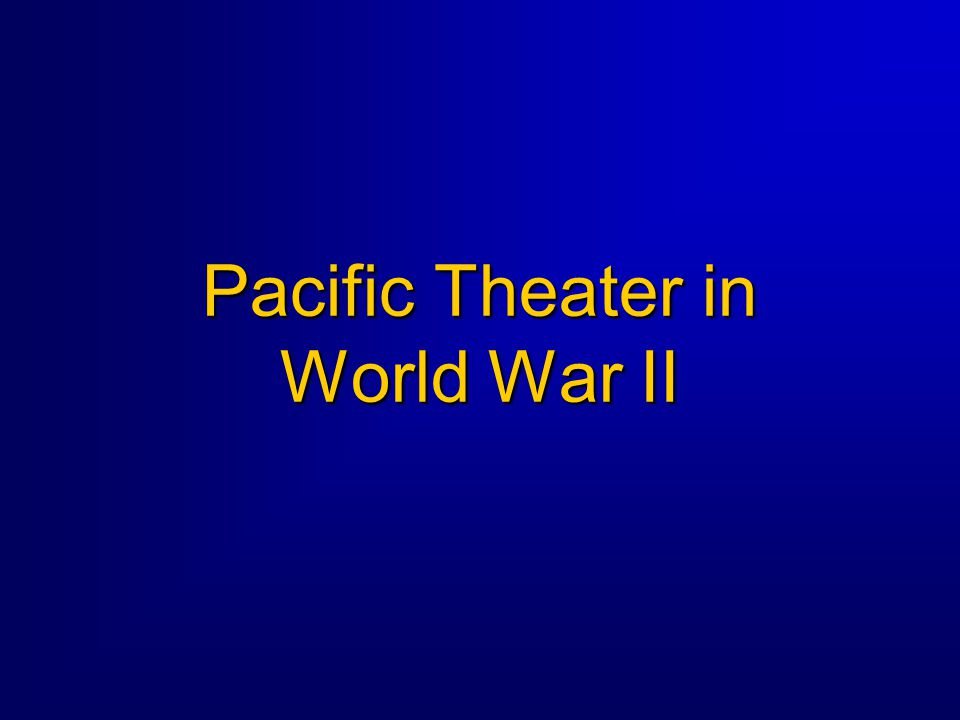 Pacific Theater in World War II