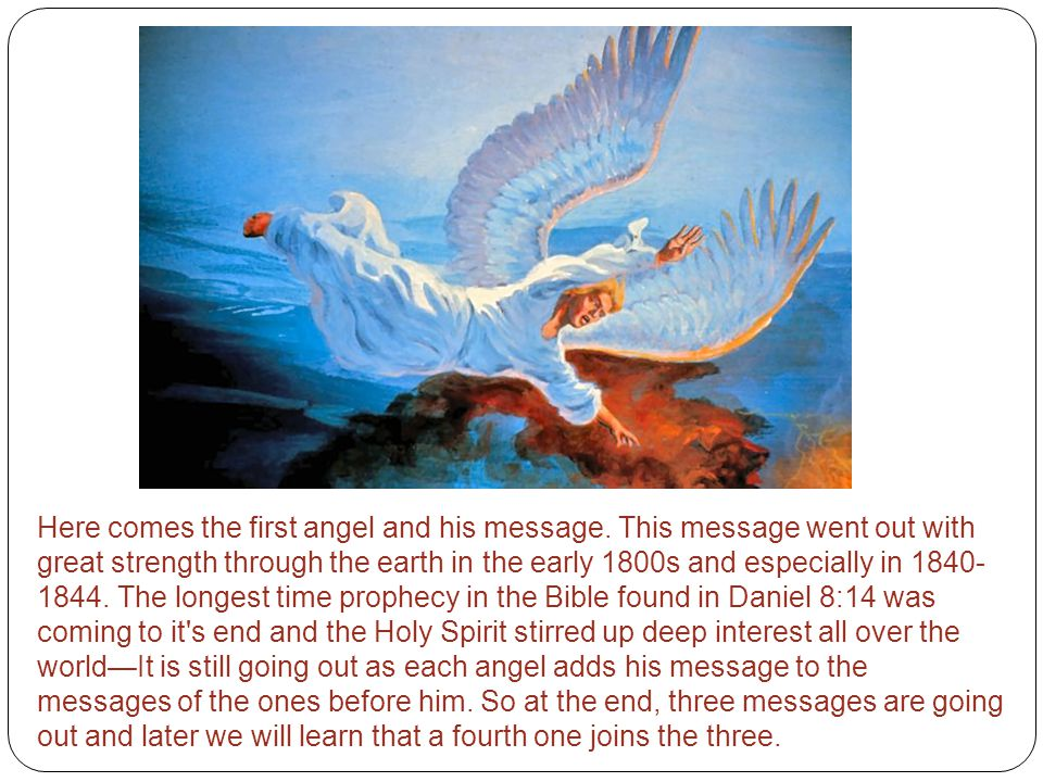 Here comes the first angel and his message.
