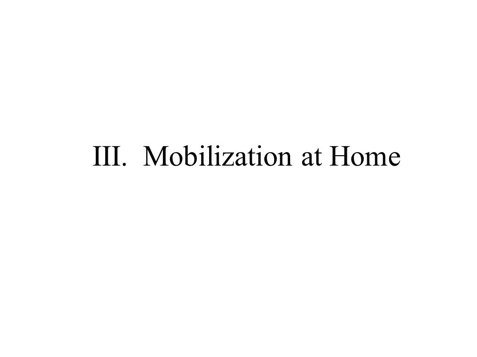 III. Mobilization at Home