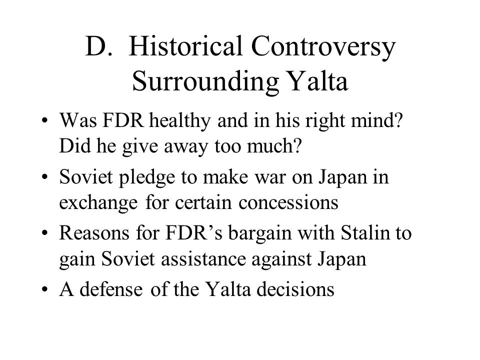 D. Historical Controversy Surrounding Yalta Was FDR healthy and in his right mind.