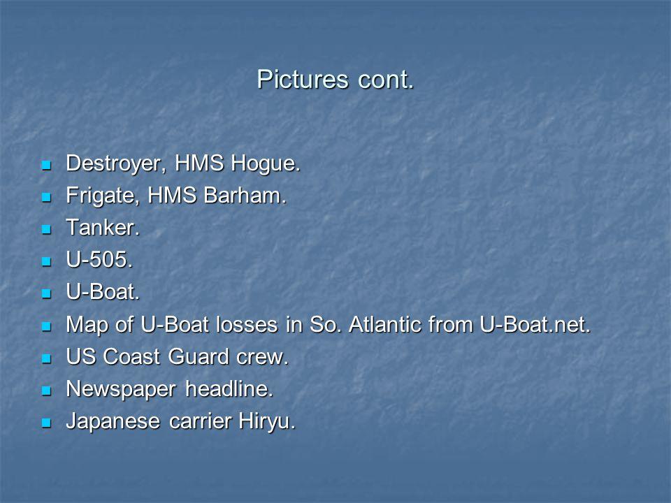 Pictures cont. Destroyer, HMS Hogue. Destroyer, HMS Hogue.