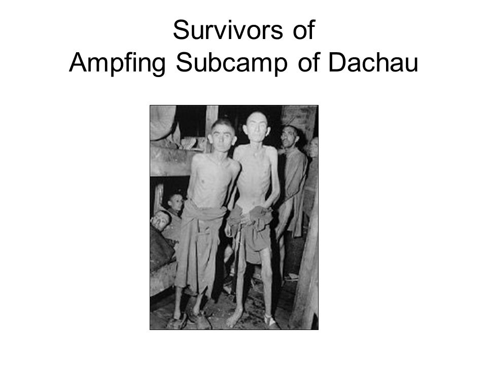 Survivors of Ampfing Subcamp of Dachau