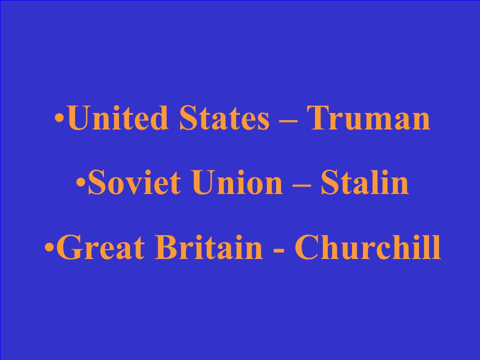 Name the Big 3 Allied countries and their leaders in 1945.