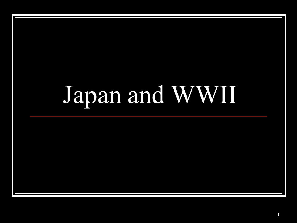 Japan and WWII 1