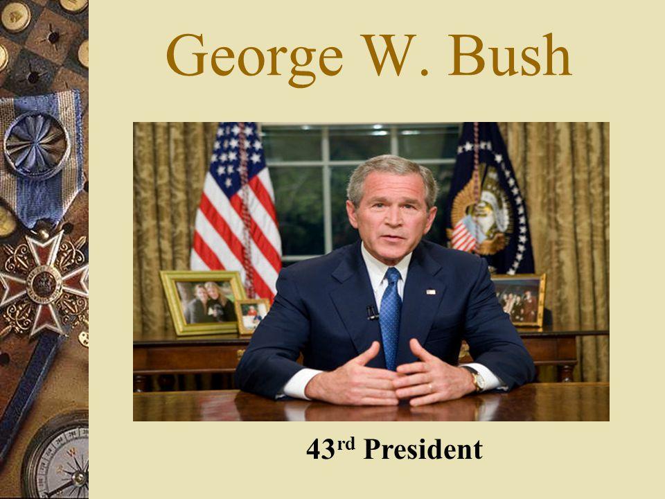 George W. Bush 43 rd President