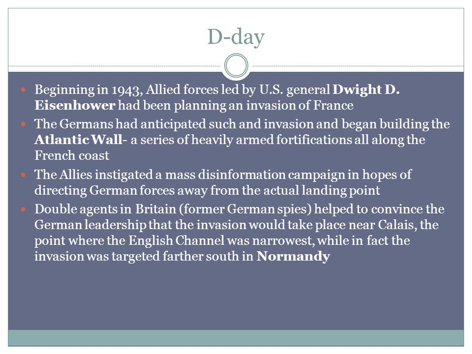 D-day Beginning in 1943, Allied forces led by U.S.