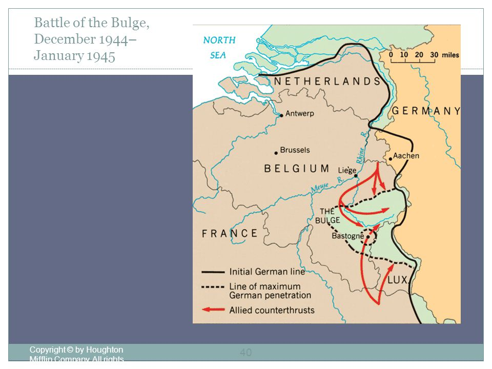 Battle of the Bulge, December 1944– January 1945 Copyright © by Houghton Mifflin Company.