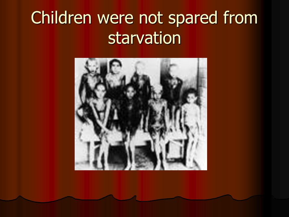 Children were not spared from starvation