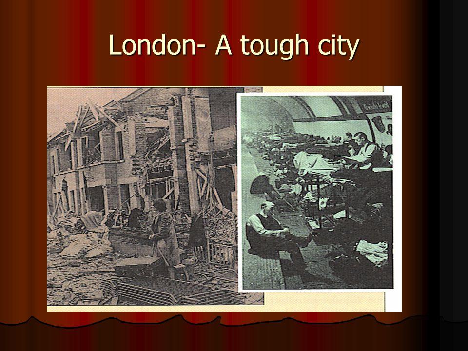 London- A tough city