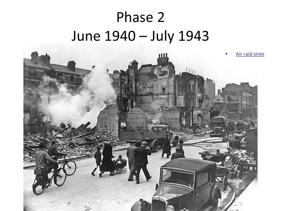 Phase 2 June 1940 – July 1943 Air raid siren