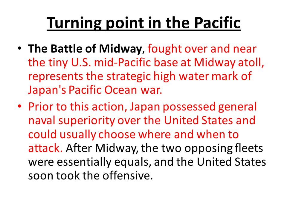Turning point in the Pacific The Battle of Midway, fought over and near the tiny U.S.