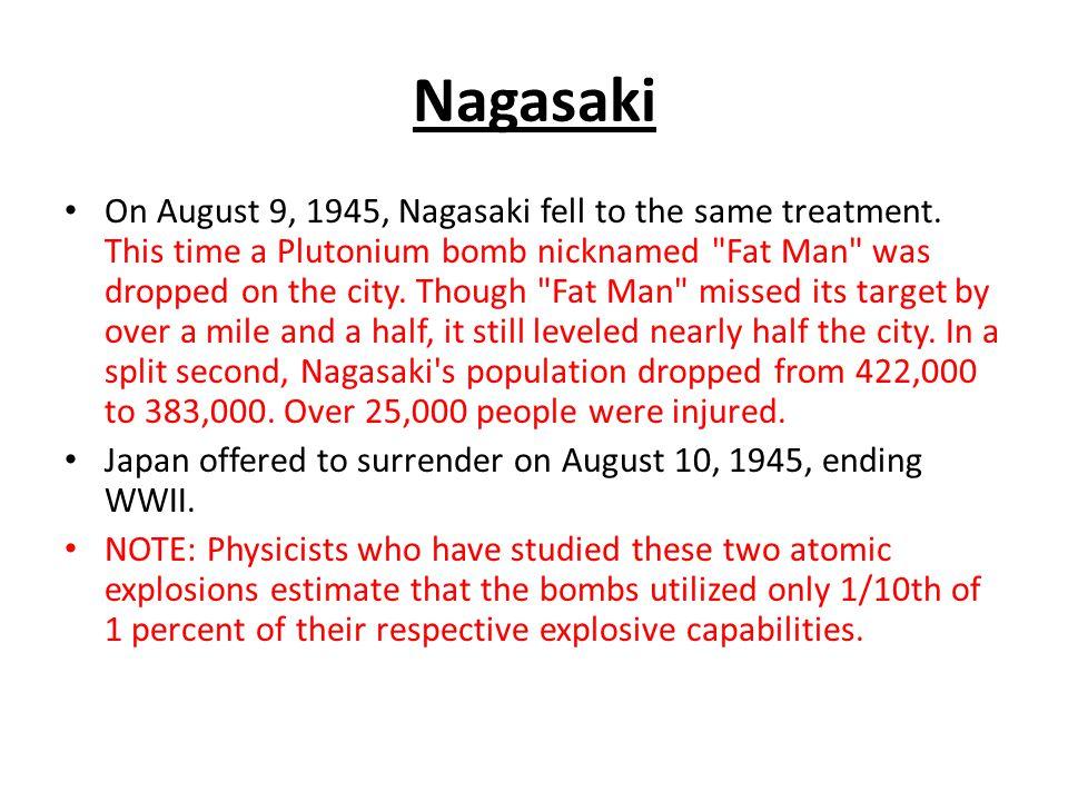 Nagasaki On August 9, 1945, Nagasaki fell to the same treatment.