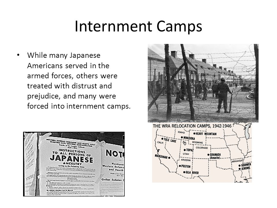 Internment Camps While many Japanese Americans served in the armed forces, others were treated with distrust and prejudice, and many were forced into internment camps.