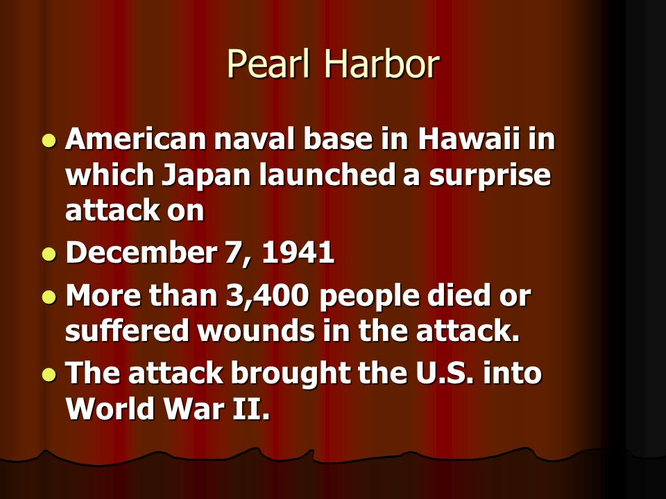 Pearl Harbor American naval base in Hawaii in which Japan launched a surprise attack on American naval base in Hawaii in which Japan launched a surpri