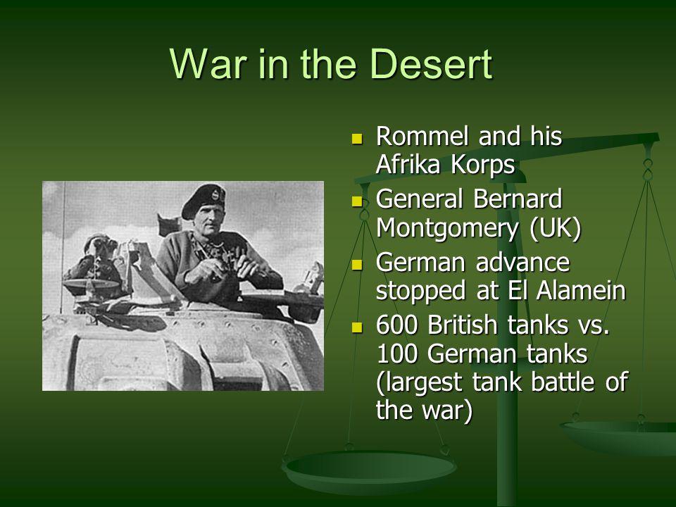 War in the Desert (cont) Nov.1942 British launch counterattack Nov.