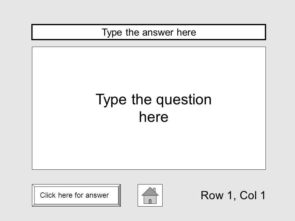 Click here for answer Type the question here Type the answer here Row 3, Col 3