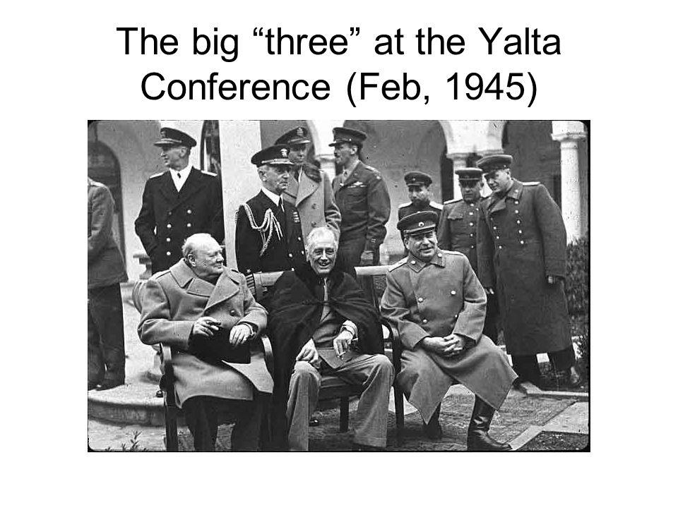 The big three at the Yalta Conference (Feb, 1945)