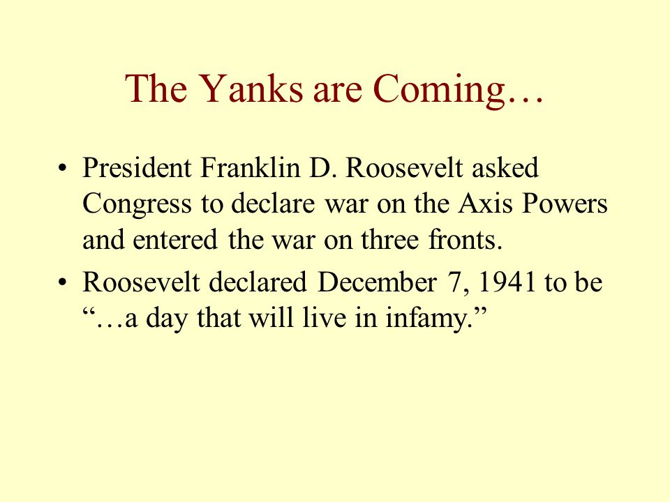 The Yanks are Coming… President Franklin D.