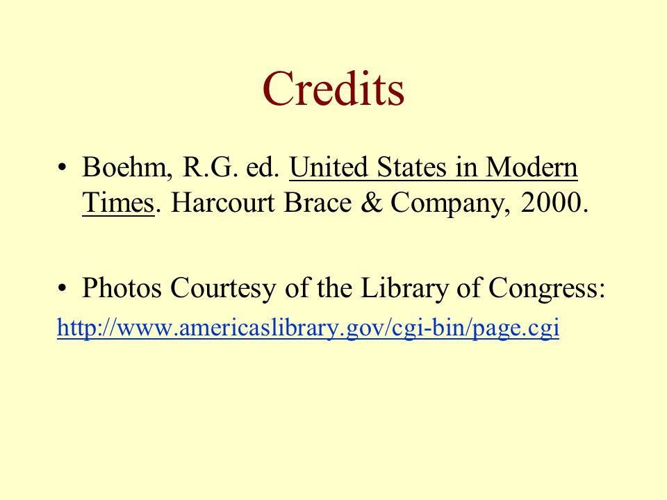 Credits Boehm, R.G. ed. United States in Modern Times.