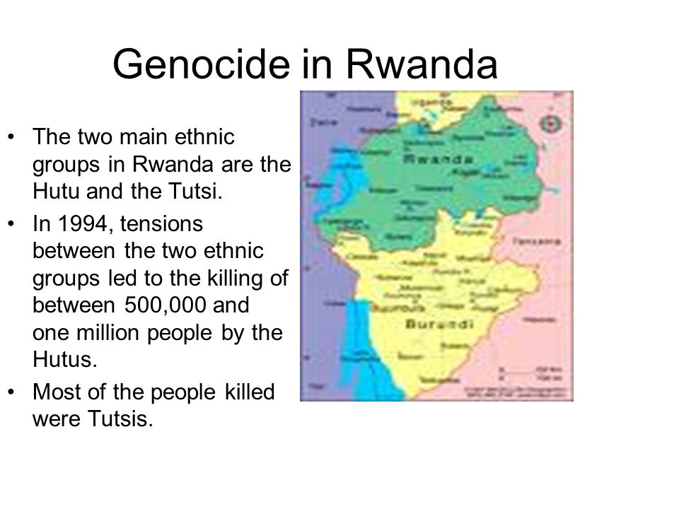 Genocide in Rwanda The two main ethnic groups in Rwanda are the Hutu and the Tutsi.