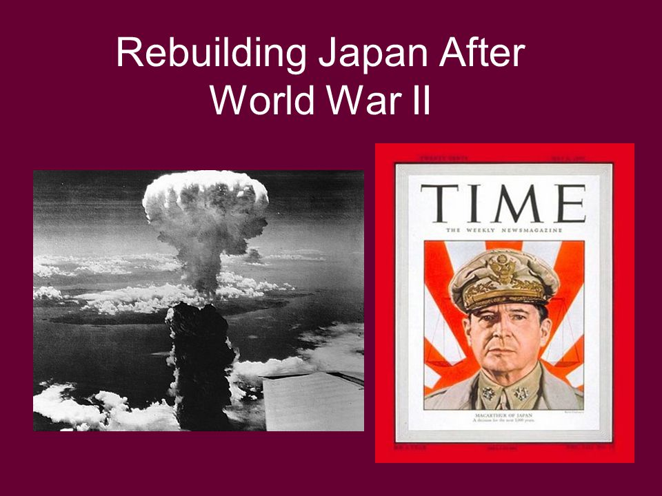 Rebuilding Japan After World War II