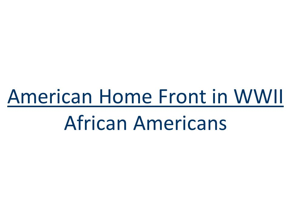 American Home Front in WWII African Americans