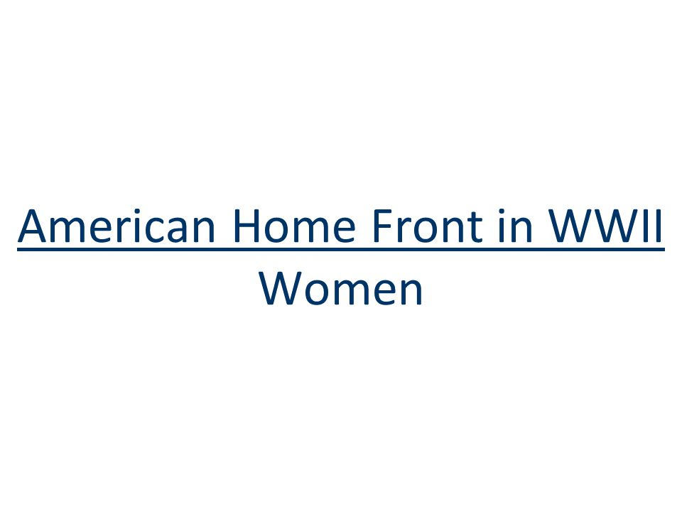 American Home Front in WWII Women