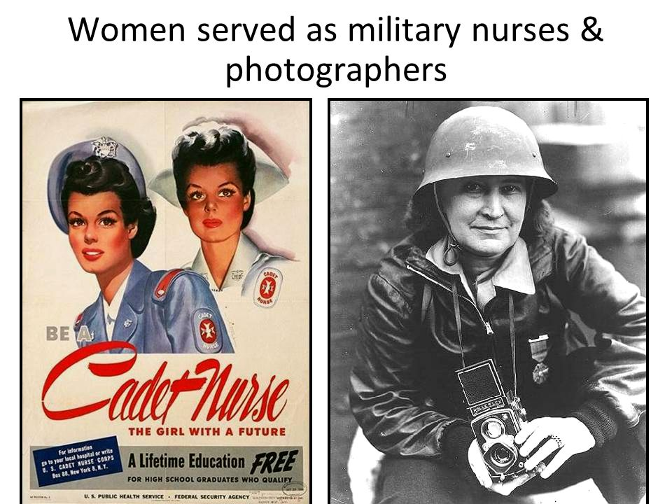 Women served as military nurses & photographers
