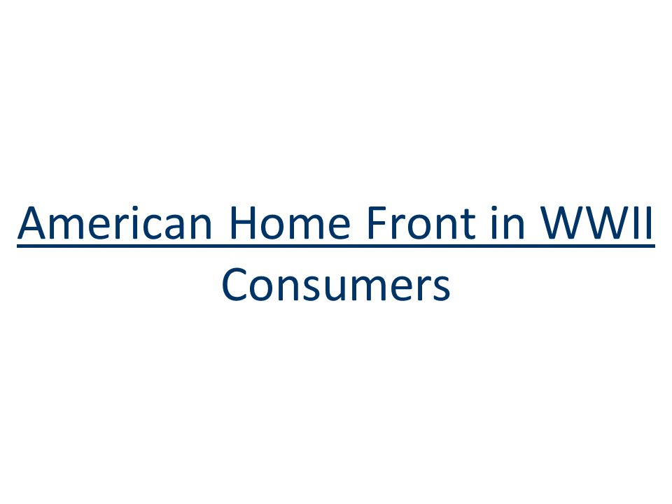 American Home Front in WWII Consumers