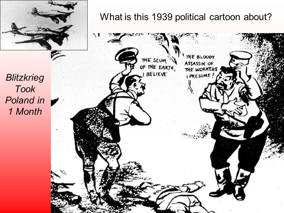 Blitzkrieg Took Poland in 1 Month What is this 1939 political cartoon about