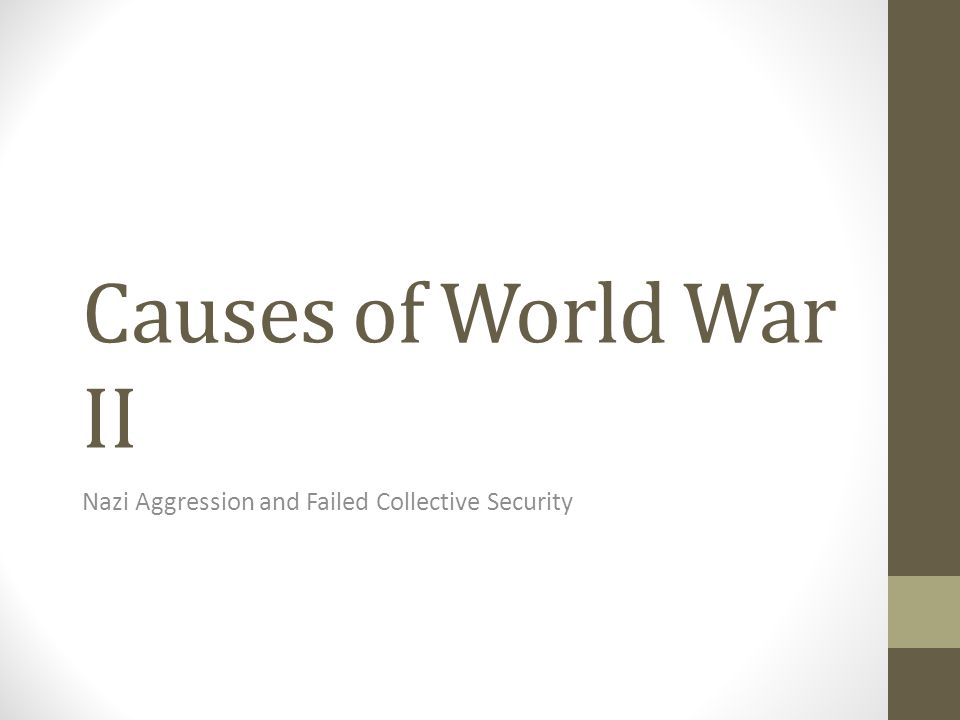 Causes of World War II Nazi Aggression and Failed Collective Security