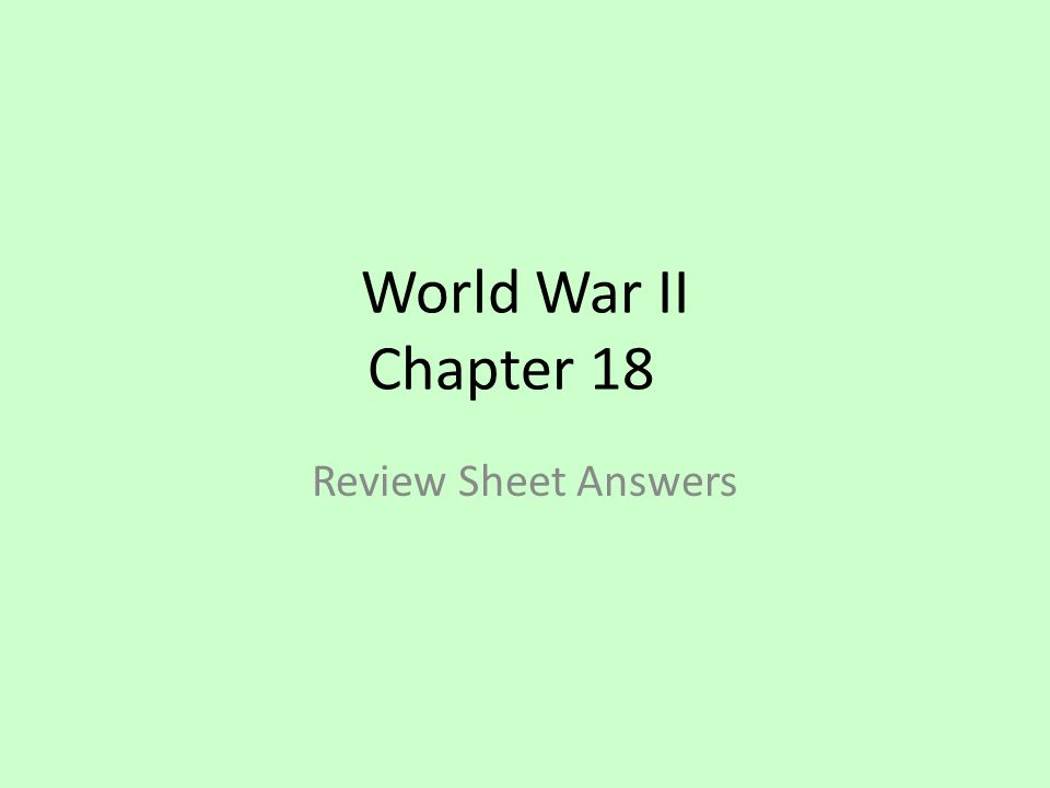 World War II Chapter 18 Review Sheet Answers