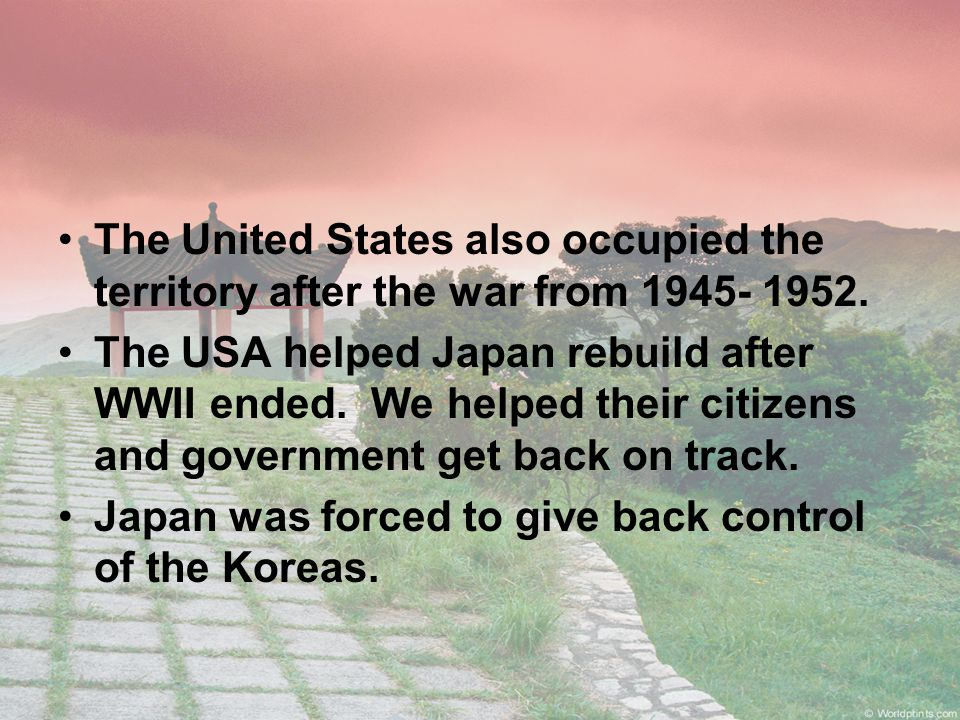 The United States also occupied the territory after the war from 1945- 1952.