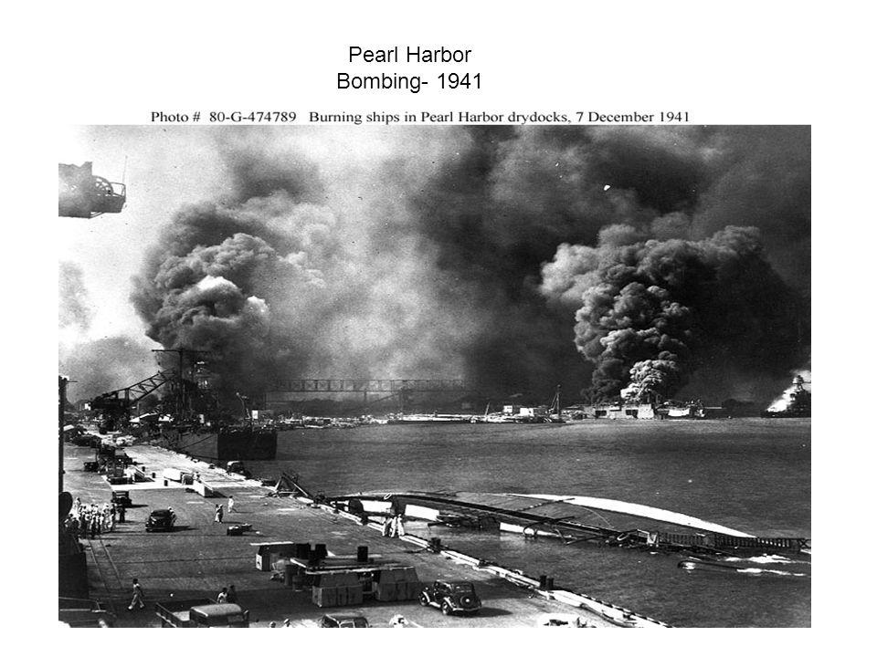 Pearl Harbor Bombing- 1941