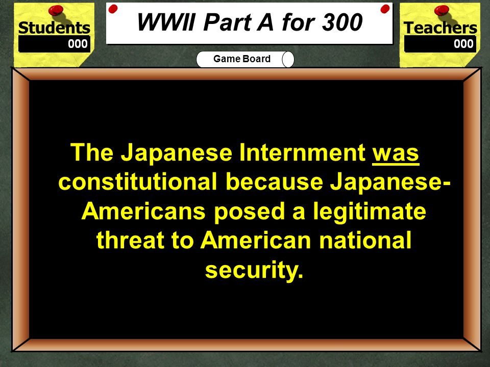 StudentsTeachers Game Board What did the Supreme Court rule in the case Korematsu v.